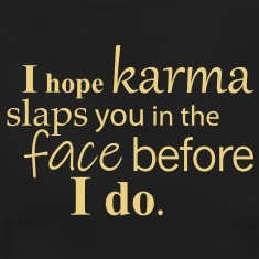 keep calm karma�s got your back � lessons from the end